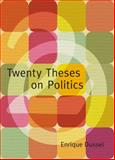 Twenty Theses on Politics, Dussel, Enrique, 0822343282