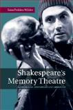 Shakespeare's Memory Theatre : Recollection, Properties, and Character, Wilder, Lina Perkins, 1107463289