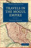 Travels in the Mogul Empire, Bernier, François, 110807328X