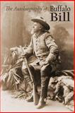 The Autobiography of Buffalo Bill, William Cody, 148022328X