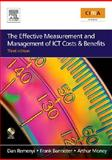 The Effective Measurement and Management of ICT Costs and Benefits, Remenyi, Dan and Money, Arthur, 0750683287