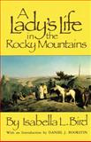 A Lady's Life in the Rocky Mountains, Isabella L. Bird and Daniel J. Boorstin, 0806113286