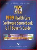 Health Care Software Sourcebook and IT Buyer's Guide 1999, Aspen Reference Group Staff, 0834213281