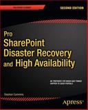 Pro SharePoint Disaster Recovery and High Availability, Stephen Cummins, 1430263288