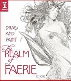 Draw and Paint the Realm of Faerie, Ed Org, 1600613284