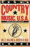 Country Music, U. S. A., Malone, Bill C. and Neal, Jocelyn R., 0292723296