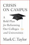 Crisis on Campus, Mark C. Taylor, 0307593290