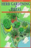 Herb Gardening in Texas, Sol Meltzer, 0884153290