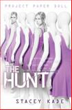 Project Paper Doll: the Hunt, Stacey Kade, 1423153294
