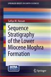 Sequence Stratigraphy of the Lower Miocene Moghra Formation, Hassan, Safiya M., 3319003291