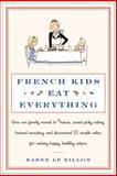 French Kids Eat Everything, Karen Le Billon, 0062103296