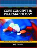 Core Concepts in Pharmacology, Adams, Michael Patrick and Holland, Norman, 0130893293