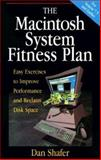 The Macintosh System Fitness Plan : Easy Exercises to Improve Performance and Reclaim Disk Space, Shafer, Dan, 0201483297