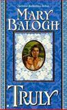 Truly, Mary Balogh, 0425153290