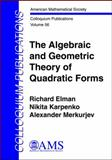 The Algebraic and Geometric Theory of Quadratic Forms, Elman, Richard S. and Karpenko, Nikita, 082184329X