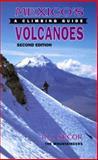 Mexico's Volcanoes, R. J. Secor, 0898863295