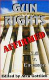 Gun Rights Affirmed, Alan M. Gottlieb, 093678329X