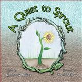 A Quest to Sprout, Kimberly Bailey, 1466953292