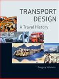 Transport Design : A Travel History, Votolato, Gregory, 1861893299