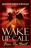 Wake up Call - from the Heart, Bernie Greenwood, 1905823290