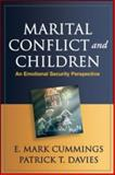 Marital Conflict and Children : An Emotional Security Perspective, Cummings, E. Mark and Davies, Patrick T., 1462503292