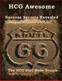 HCG Awesome - Success Secrets Revealed, Ms. Lisa B Ellison, 1466493291