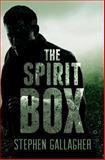 The Spirit Box, Stephen Gallagher, 1499303297