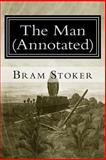 The Man (Annotated), Bram Stoker, 1500663298