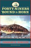 Forty-Niners 'round the Horn, Charles R. Schultz, 1570033293