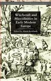 Witchcraft and Masculinities in Early Modern Europe, , 023055329X