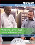Windows Server 2008 Administrator, Microsoft Official Academic Course Staff, 0470133295