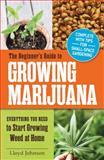 The Beginner's Guide to Growing Marijuana, Lloyd Johnson, 1440573298