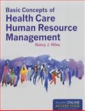 Basic Concepts of Health Care Human Resource Management, Nancy J. Niles, 1449653294