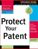 Protect Your Patent, James L. Rogers, 1572483296