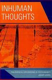Inhuman Thoughts : Philosophical Explorations of Posthumanity, Seidel, Asher, 0739123297