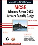 MCSE: Windows Server 2003 Network Security Design Study Guide, Brian Reisman and Mitch Ruebush, 0782143296