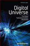 Digital Universe : The Global Telecommunication Revolution, Seel, Peter B., 1405153296
