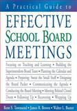 A Practical Guide to Effective School Board Meetings, Townsend, Rene S. and Brown, James R., 1412913292