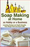Soap Making at Home As a Hobby or a Business, Damaritz S, 1493583298