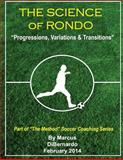 The Science of Rondo, Marcus DiBernardo, 1495493296