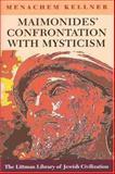 Maimonides Confrontation with Mysticism : Metaphysics, Metaphor, Morality, Kellner, Menachem, 190411329X