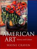 American Art : History and Culture, Craven, Wayne, 0072823291