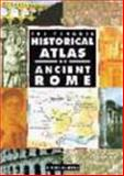The Penguin Historical Atlas of Ancient Rome, Christopher Scarre and Chris Scarre, 0140513299