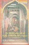 The Shrine and Cult of Mu'in al-din Chishti of Ajmer, Currie, P. M., 0195683293