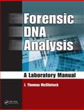 Forensic DNA Analysis : A Laboratory Manual, McClintock, J. Thomas, 1420063294