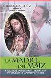 La Madre Del Maiz, Gilbert R. Cruz, 1477113290