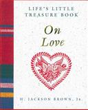 Life's Little Treasure Book on Love, H. Jackson Brown, 155853329X