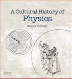 A Cultural History of Physics, Károly Simonyi, 1568813295