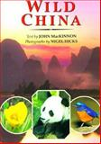 Wild China, MacKinnon, John, 0262133296