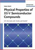 Physical Properties of III-V Semiconductor Compounds : InP, Inas, Gaas, GaP, InGaAs, and InGaAsP, Adachi, Sadao, 0471573299